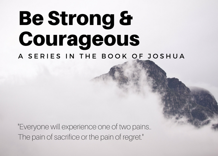 Be Strong and Courageous – Part 3, Caleb's Mountain – Philippians 1:3-6